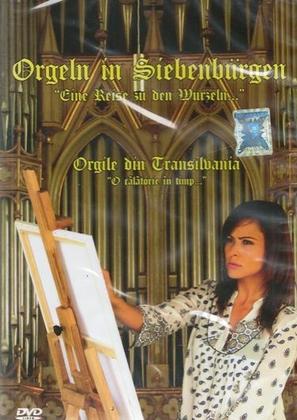 """Orgeln in Siebenbürgen \""""Eine Reise zu den Wurzeln...\"""""""