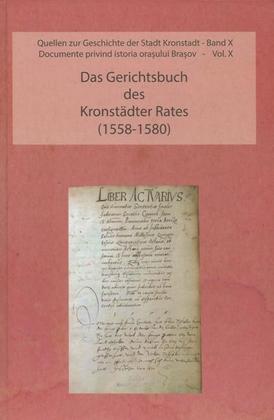 Das Gerichtsbuch des Kronstädter Rates (1558-1580)