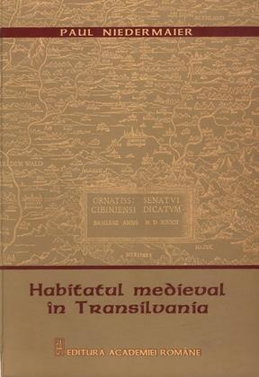 Habitatul medieval in Transilvania