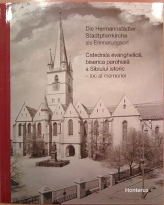 Die Hermannstädter Stadtpfarrkirche als Erinnerungsort