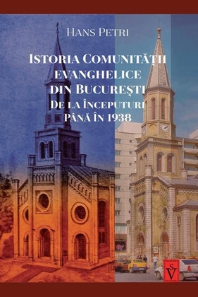 Istoria Comunitatii evanghelice din Bucuresti