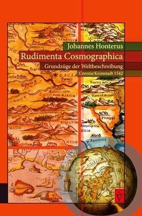 Rudimenta Cosmographica - Grundzüge der Weltbeschreibung (Corona/Kronstadt 1542)