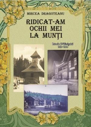 Ridicat-am ochii mei la munti - Istoria Paltinisului 1919-1930