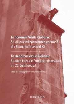 In honorem Vasile Ciobanu: Studii privind minoritatea germana din Romania in secolul XX