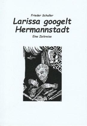 Larissa googelt Hermannstadt- Eine Zeitreise
