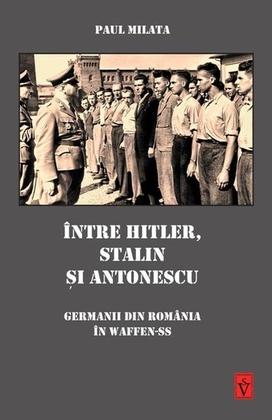 Intre Hitler, Stalin si Antonescu