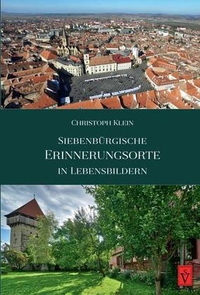 Siebenbürgische Erinnerungsorte in Lebensbildern