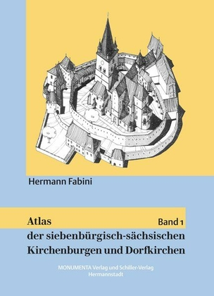 Atlas der siebenbürgisch-sächsischen Kirchenburgen und Dorfkirchen