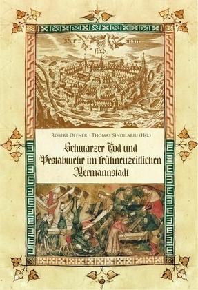Schwarzer Tod und Pestabwehr im frühneuzeitlichen Hermannstadt